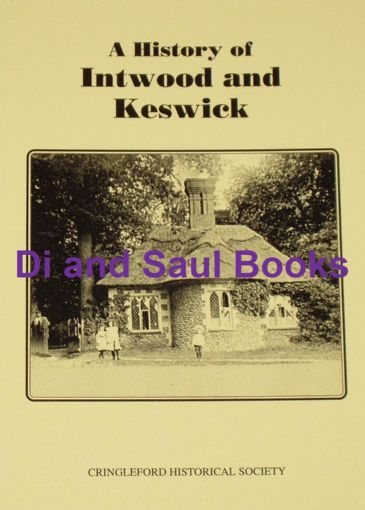 A History of Intwood and Keswick